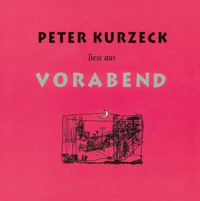 Peter Kurzeck: Peter Kurzeck liest aus Vorabend
