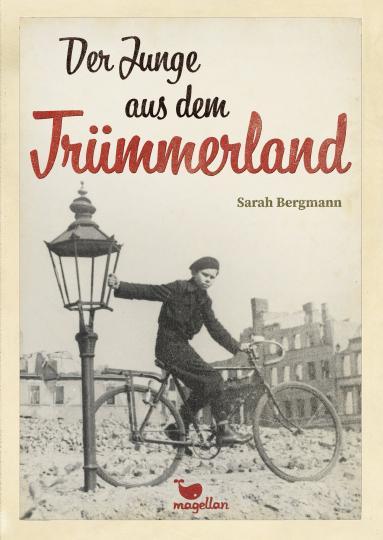 Sarah Bergmann: Der Junge aus dem Trümmerland