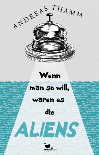 Andreas Thamm: Wenn man so will, waren es die Aliens