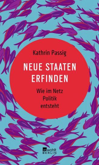 Passig, Kathrin: Neue Staaten erfinden