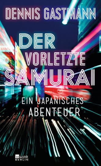 Dennis Gastmann: Der vorletzte Samurai