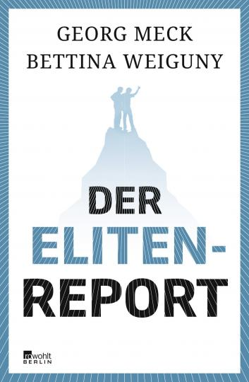 Georg Meck, Bettina Weiguny: Der Elitenreport