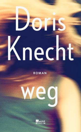 Doris Knecht: weg