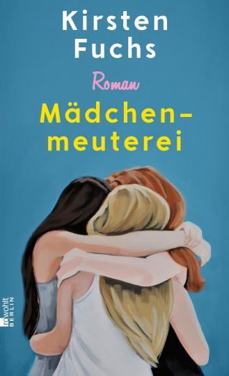 Kirsten Fuchs: Mädchenmeuterei