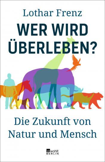 Lothar Frenz: Wer wird überleben?