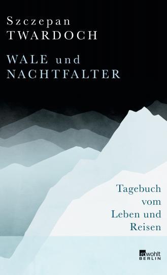 Szczepan Twardoch: Wale und Nachtfalter