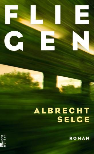 Albrecht Selge: Fliegen