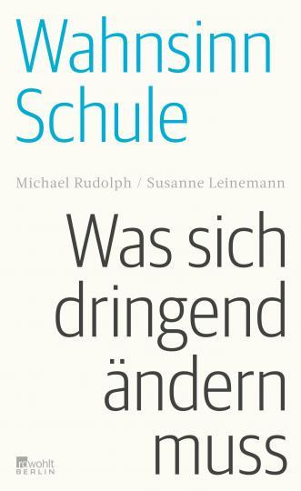 Susanne Leinemann, Michael Rudolph: Wahnsinn Schule