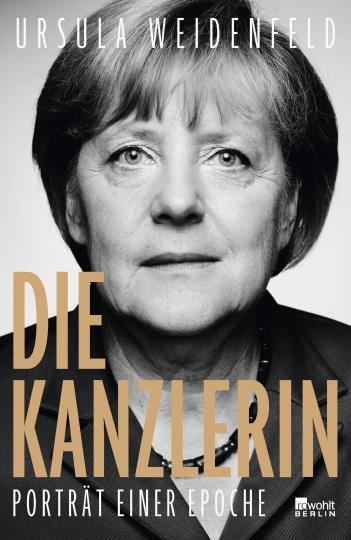 Ursula Weidenfeld: Die Kanzlerin