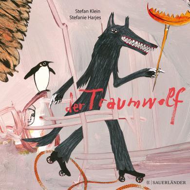 Stefan Klein, Stefanie Harjes: Der Traumwolf