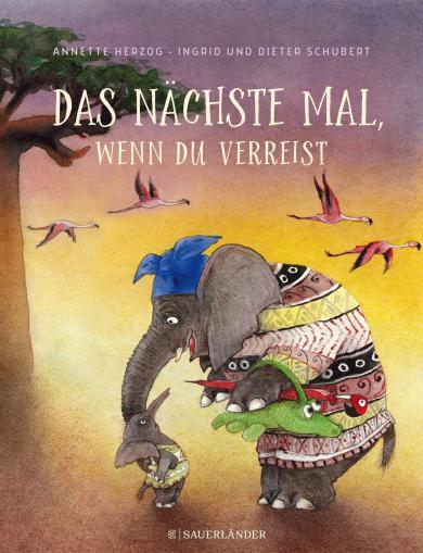 Annette Herzog, Ingrid Schubert, Dieter Schubert: Das nächste Mal, wenn du verreist