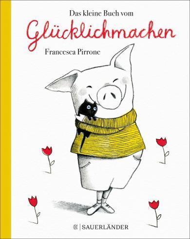 Francesca Pirrone: Das kleine Buch vom Glücklichmachen