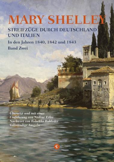 Mary Shelley: Streifzüge durch Deutschland und Italien