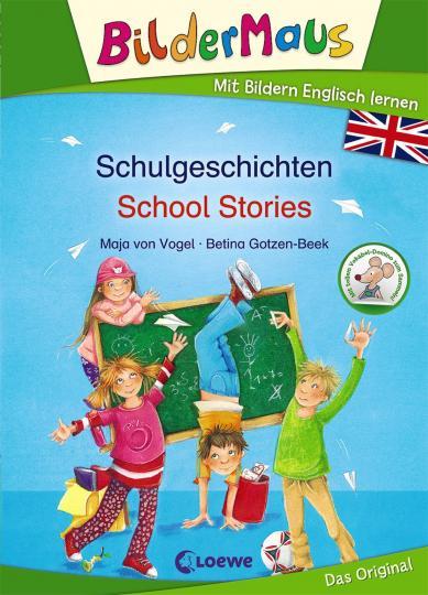 Maja von Vogel, Betina Gotzen-Beek: Bildermaus - Mit Bildern Englisch lernen - Schulgeschichten - School Stories
