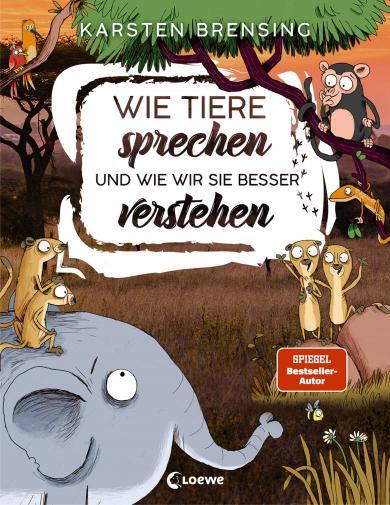 Karsten Brensing, Nikolai Renger: Wie Tiere sprechen - und wie wir sie besser verstehen