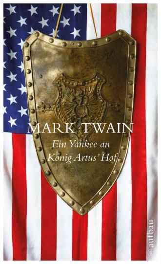 Mark Twain: Ein Yankee an König Artus' Hof