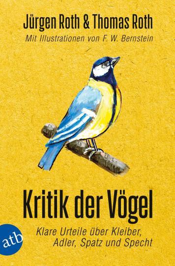 Thomas Roth, Jürgen Roth, F. W. Bernstein: Kritik der Vögel