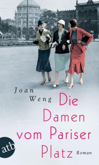 Joan Weng: Die Damen vom Pariser Platz