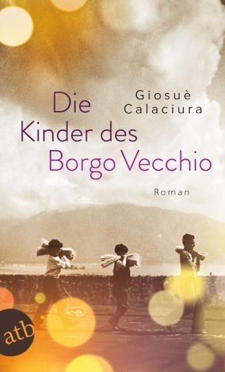 Giosuè Calaciura: Die Kinder des Borgo Vecchio