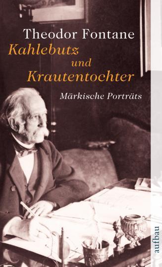 Theodor Fontane: Kahlebutz und Krautentochter