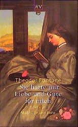 Theodor Fontane: Sie hatte nur Liebe und Güte für mich