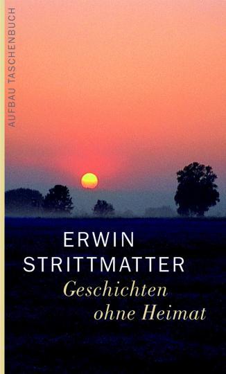 Erwin Strittmatter: Geschichten ohne Heimat
