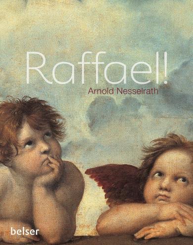 Arnold Nesselrath: Raffael!