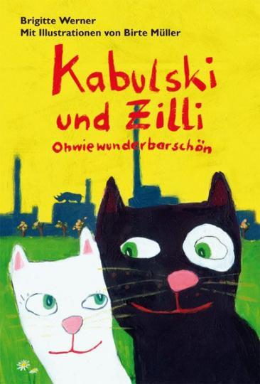 Brigitte Werner, Birte Müller: Kabulski und Zilli - Ohwiewunderbarschön