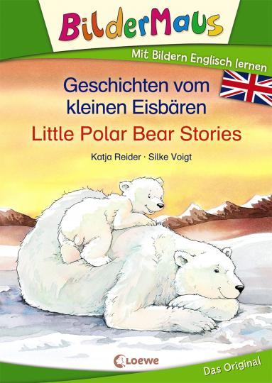 Katja Reider, Silke Voigt: Bildermaus - Mit Bildern Englisch lernen - Geschichten vom kleinen Eisbären - Little Polar Bear Stories