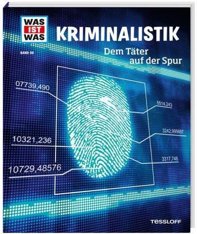 Dr. Bernd Flessner: WAS IST WAS Band 98 Kriminalistik. Dem Täter auf der Spur