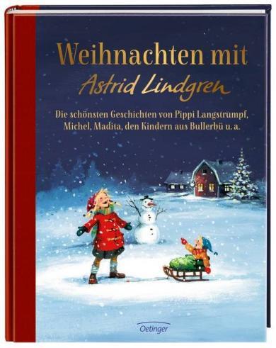Astrid Lindgren, Björn Berg, Engelking, Katrin, Klinting, Lars, Rolf Rettich, Jutta Timm, Harald Wiberg, Ilon Wikland: Weihnachten mit Astrid Lindgren