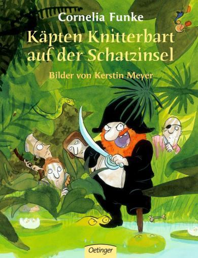 Cornelia Funke: Käpten Knitterbart auf der Schatzinsel