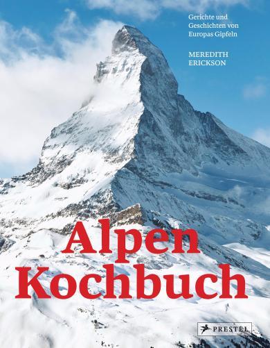 Meredith Erickson: Alpen Kochbuch
