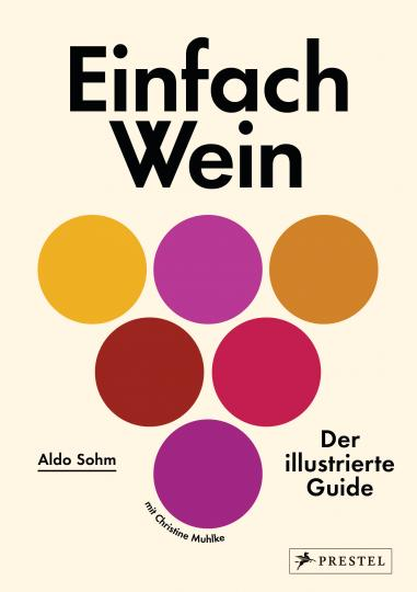 Christine Muhlke, Aldo Sohm: Einfach Wein