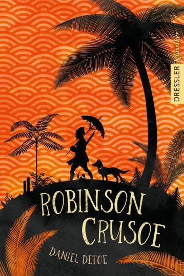 Daniel Defoe, Bernhard Oberdieck, Frauke Schneider: Robinson Crusoe