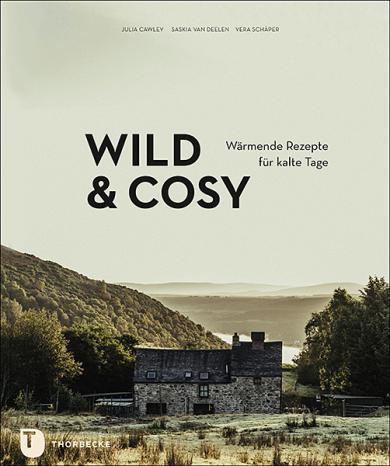 Julia Cawley, Vera Schäper, Saskia van Deelen: Wild & Cosy