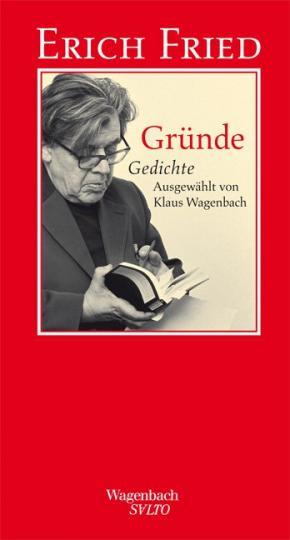 Erich Fried, Klaus Wagenbach: Gründe