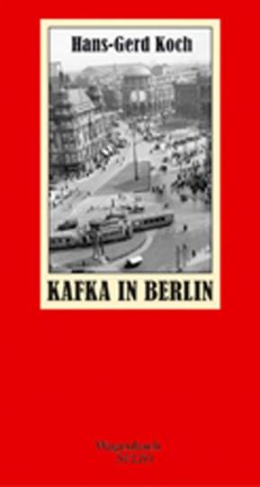 Hans-Gerd Koch: Kafka in Berlin