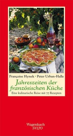 Françoise Hynek, Peter Urban-Halle: Jahreszeiten der französischen Küche