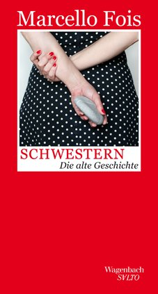 Marcello Fois: Schwestern