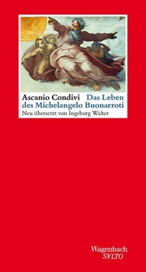 Ascania Condivi: Das Leben des Michelangelo Buonarroti