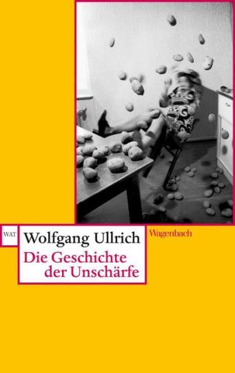 Wolfgang Ullrich: Die Geschichte der Unschärfe