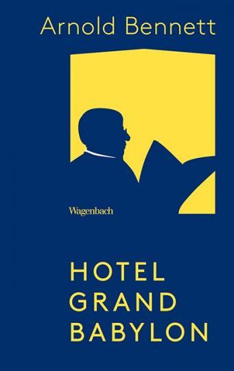 Arnold Bennett: Hotel Grand Babylon