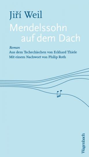 Jiri Weil: Mendelssohn auf dem Dach