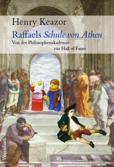 Henry Keazor: Raffaels Schule von Athen