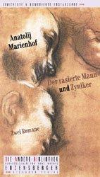 Anatolij Marienhof: Der rasierte Mann und Zyniker. Zwei Romane