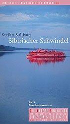 Stefan Sullivan: Sibirischer Schwindel. Zwei Abenteuerromane