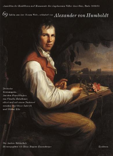 Alexander von Humboldt: Ansichten der Kordilleren