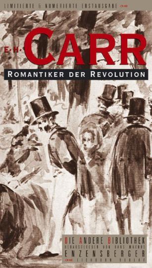Edward H Carr: Romantiker der Revolution