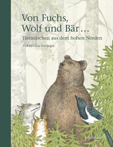 Pirkko-Liisa Surojegin: Von Fuchs, Wolf und Bär ...